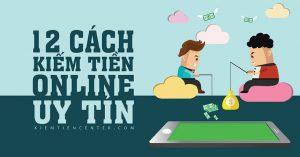 12 cách kiếm tiền trên mạng đơn giản nhưng không dễ